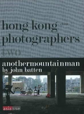 Photography by Anothermountainman: No. 2: Hong Kong/China Photographers