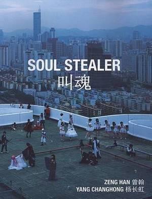 Soul Stealer: Zeng Hang and Yang Changhong