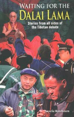 Waiting for the Dalai Lama: Stories from All Sides of the Tibetan Debate