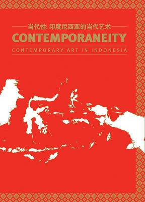 Contemporaneity: Contemporary Art in Indonesia