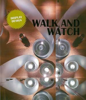 Walk and Watch: Display Design