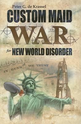 Custom Maid War for New World Disorder: In Guns We Trust