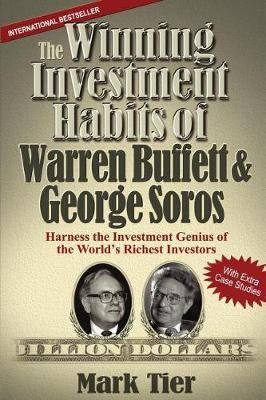 The Winning Investment Habits of Warren Buffet and George Soros