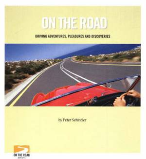 On the Road: Driving Adventures, Pleasures and Discoveries