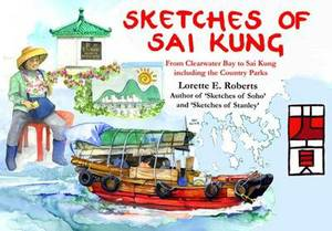 Sketches of Sai Kung: From Clearwater Bay to the Country Parks
