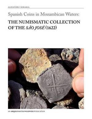 Spanish Coins in Mozambican Waters: The Numismatic Collection of the Sao Jose (1622)