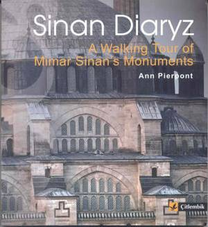 Sinan Diaryz: A Walking Tour of Miimar Sinan's Monuments