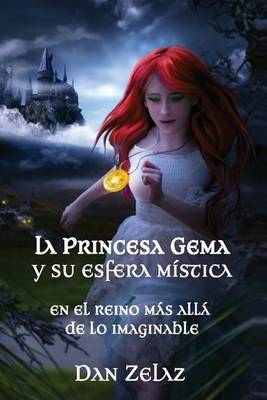 La Princesa Gema y Su Esfera Mistica: En El Reino Mas Alla de Lo Imaginable