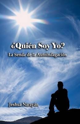 Quien Soy Yo?: La Senda de La Autoindagacion
