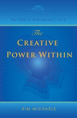 The Creative Power Within. How to Unlock Your Natural Creativity