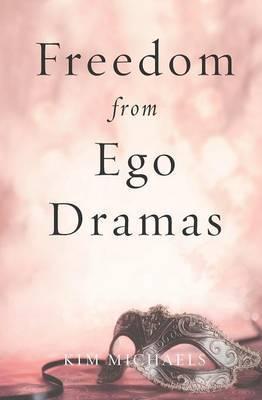 Freedom from Ego Dramas