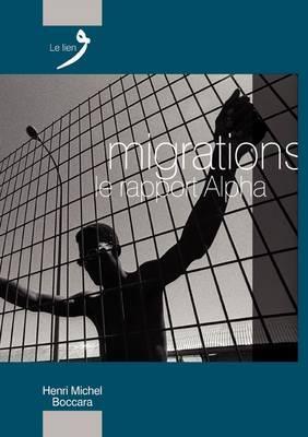 Migrations. Le Rapport Alpha