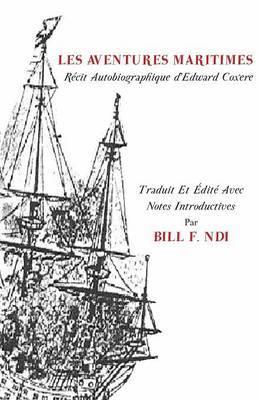 Les Aventures. Maritimes R Cit Autobiographique D'Edward Coxere