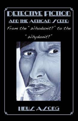 Detective Fiction and the African Scene. from the Whodunit? to the Whydunit?