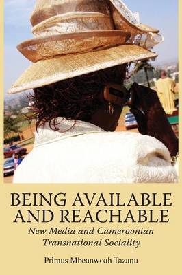 Being Available and Reachable. New Media and Cameroonian Transnational Sociality