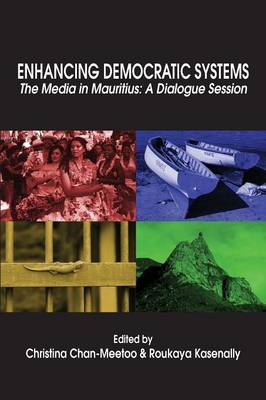 Enhancing Democratic Systems. the Media in Mauritius: A Dialogue Session