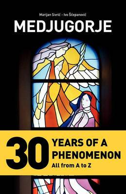 Medjugorje - 30 Years of a Phenomenon
