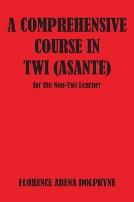 Comprehensive Course in Twi (Asa