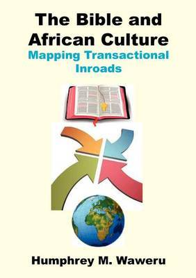The Bible and African Culture. Mapping Transactional Inroads
