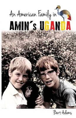 An American Family in Amin's Uganda