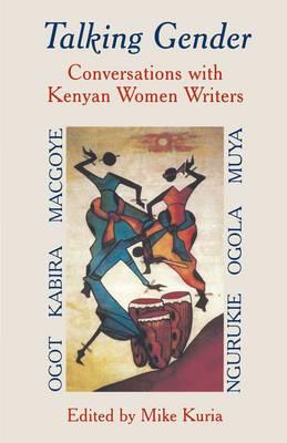 Talking Gender: Conversations with Kenyan Women Writers