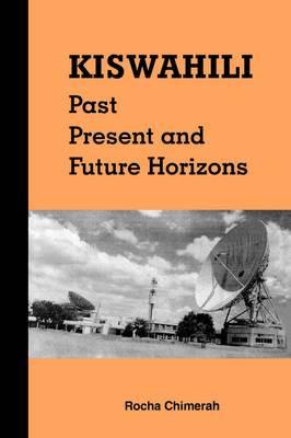 Kiswahili. Past, Present and Future Horizons