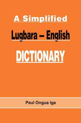 A Simplified Lugbara-English Dictionary