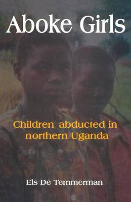 Aboke Girls: Children Abducted in Northern Uganda