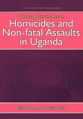 Offences Against the Person: Homicides and Non-Fatal Assaults in Uganda