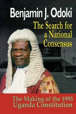 The Search for a National Consensus. the Making of the 1995 Uganda Constitution