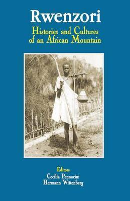 Rwenzori. Histories and Cultures of an African Mountain