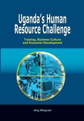 Uganda's Human Resource Challenge. Training, Business Culture and Economic Development