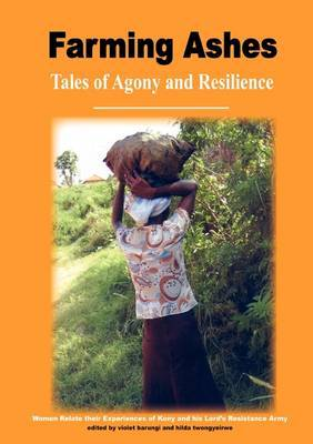 Farming Ashes. Tales of Agony and Resilience