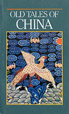Old Tales of China: A Book to Better Understanding of China's Stage, Cinema, Arts and Crafts