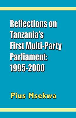 Reflections on Tanzania's First Multi-party Parliament: 1995-2000