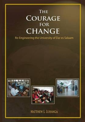 The Courage for Change. Re-Engineering the University of Dar Es Salaam