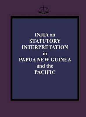 Injia on Statutory Interpretation in Papua New Guinea and the Pacific