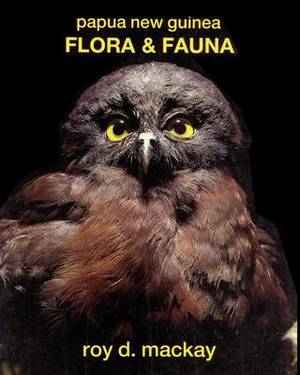 Papua New Guinea Flora & Fauna