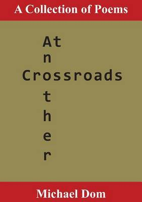 At Another Crossroads: A Collection of Poems