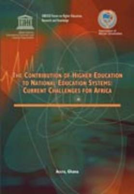 The Contribution of Higher Education to National Educational Systems: Current Challenges for Africa