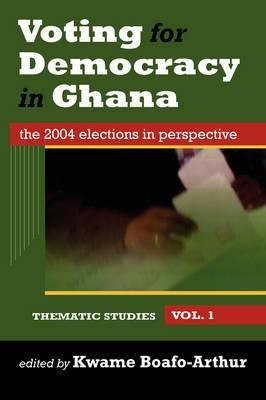 Voting for Democracy in Ghana. Vol. 1