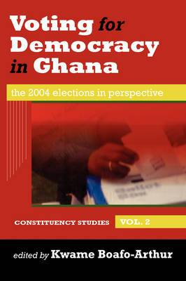 Voting for Democracy in Ghana. Vol. 2