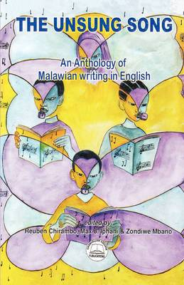 The Unsung Song. an Anthology of Malawian Writing in English
