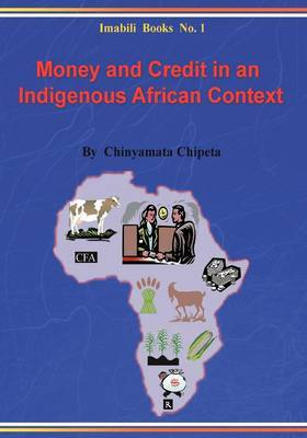 Money and Credit in an Indigenous African Context: Principles, Empirical Evidence and Policy Implications