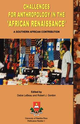 Challenges for Anthropology in the African Renaissance: A Southern African Contribution