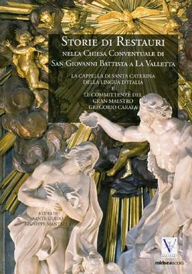 Storie Di Restauri Nella Chiesa Conventuale Di San Giovanni Battista a La Valletta
