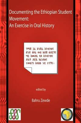 Documenting the Ethiopian Student Movement: An Exercise in Oral History