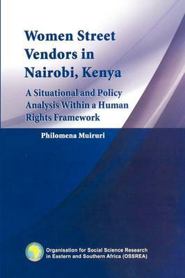 Women Street Vendors in Nairobi, Kenya: A Situational and Policy Analysis within in a Human Rights Framework