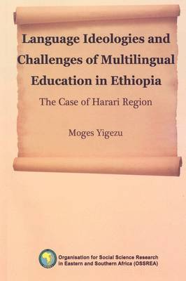Language Ideologies and Challenges of Multilingual Education in Ethiopia. the Case of Harari Region