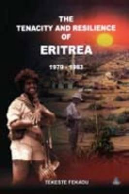 Tenacity and Resilience of Eritrea 1979